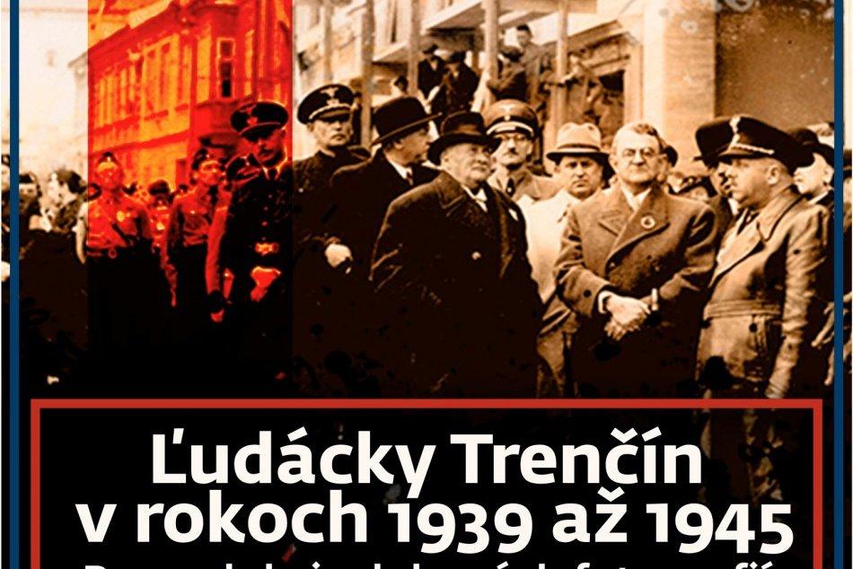 Plagát výstavy Ľudácky Trenčín v rokoch 1939 až 1945